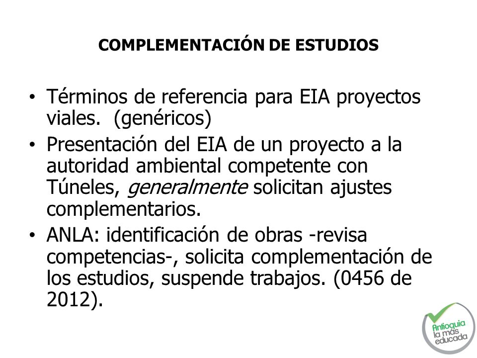 COMPLEMENTACIÓN DE ESTUDIOS Términos de referencia para EIA proyectos viales. (genéricos) Presentación del EIA de un proyecto a la autoridad ambiental