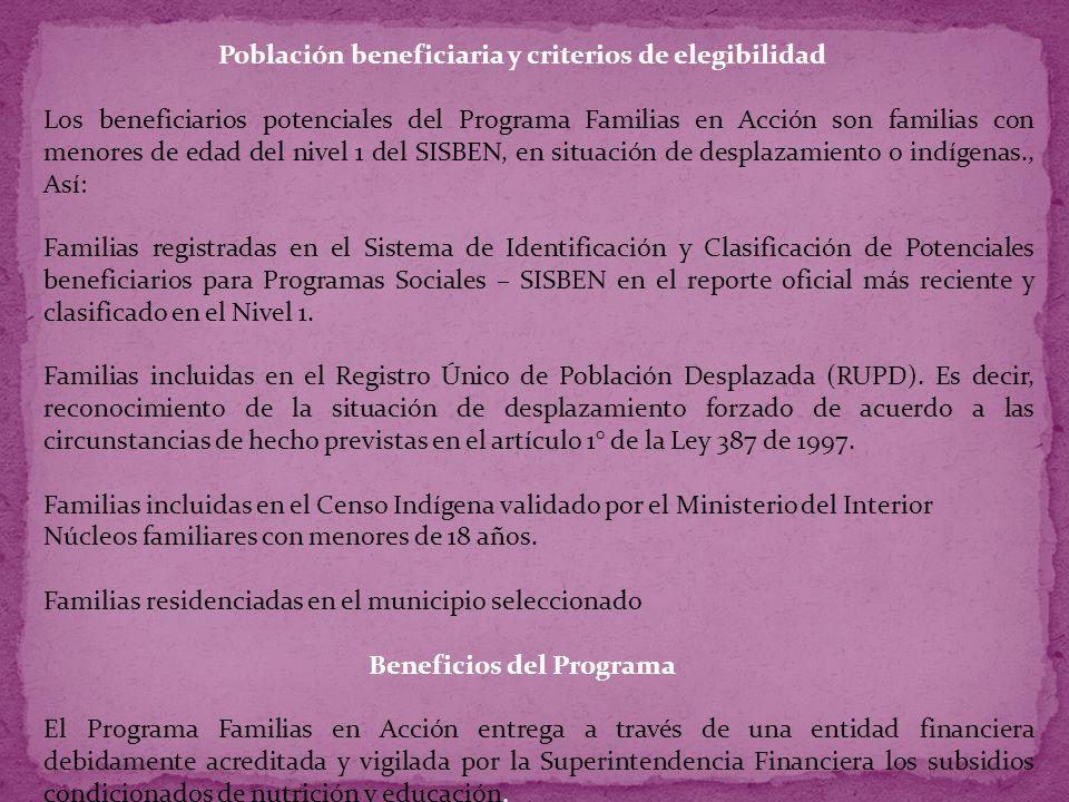 Subsidio de Nutrición El Subsidio Nutricional está destinado al apoyo nutricional de la familia con niños menores de siete años.
