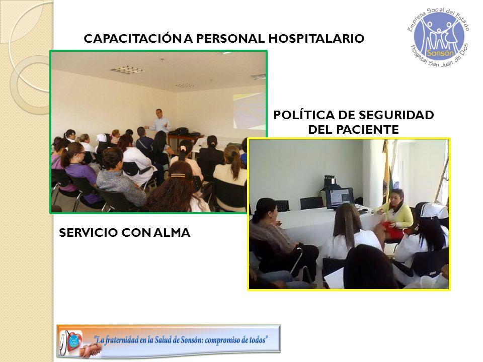 CAPACITACIÓN A PERSONAL HOSPITALARIO SERVICIO CON ALMA POLÍTICA DE SEGURIDAD DEL PACIENTE