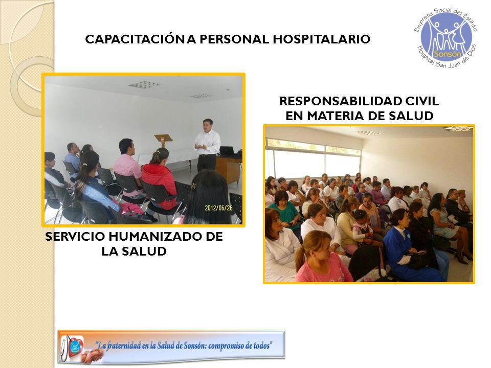 CAPACITACIÓN A PERSONAL HOSPITALARIO SERVICIO HUMANIZADO DE LA SALUD RESPONSABILIDAD CIVIL EN MATERIA DE SALUD