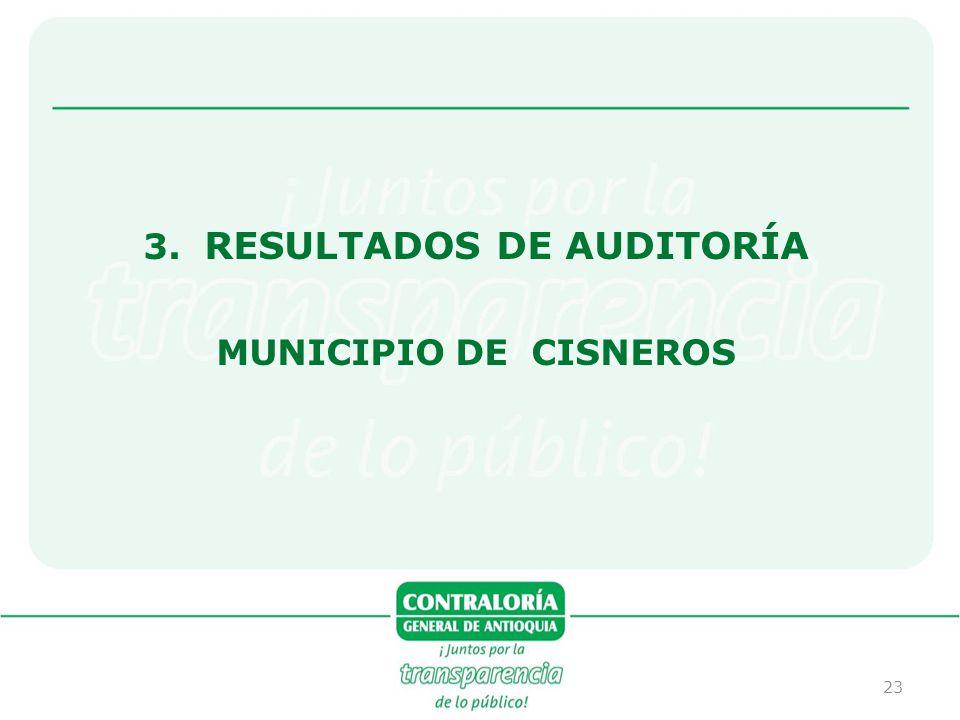 23 3. RESULTADOS DE AUDITORÍA MUNICIPIO DE CISNEROS