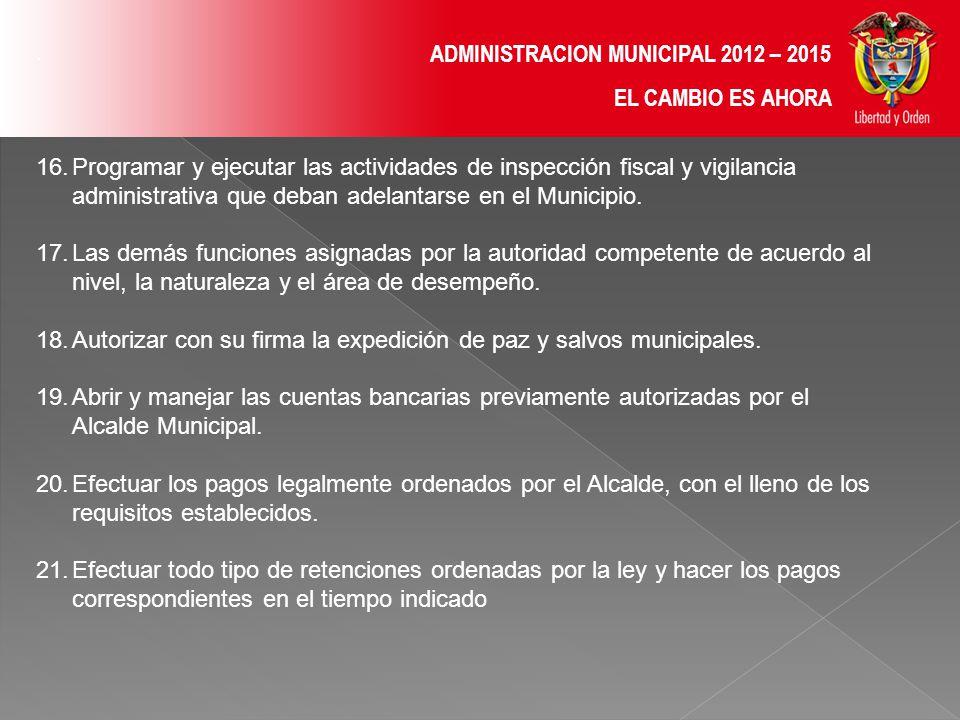 ADMINISTRACION MUNICIPAL 2012 – 2015 EL CAMBIO ES AHORA.