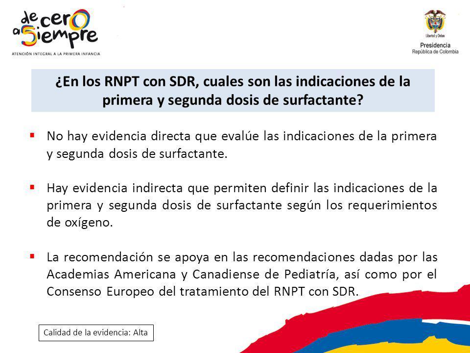 ¿En los RNPT con SDR, cuales son las indicaciones de la primera y segunda dosis de surfactante? No hay evidencia directa que evalúe las indicaciones d