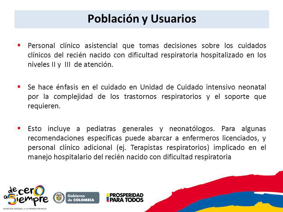 Población y Usuarios Personal clínico asistencial que tomas decisiones sobre los cuidados clínicos del recién nacido con dificultad respiratoria hospi