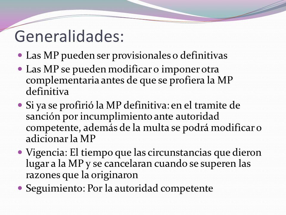 Generalidades: Las MP pueden ser provisionales o definitivas Las MP se pueden modificar o imponer otra complementaria antes de que se profiera la MP d