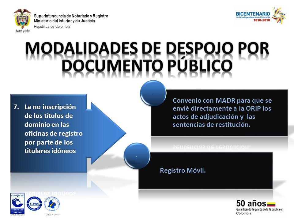 Superintendencia de Notariado y Registro Ministerio del Interior y de Justicia República de Colombia Convenio con MADR para que se envié directamente a la ORIP los actos de adjudicación y las sentencias de restitución..