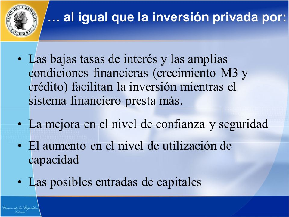Las bajas tasas de interés y las amplias condiciones financieras (crecimiento M3 y crédito) facilitan la inversión mientras el sistema financiero pres