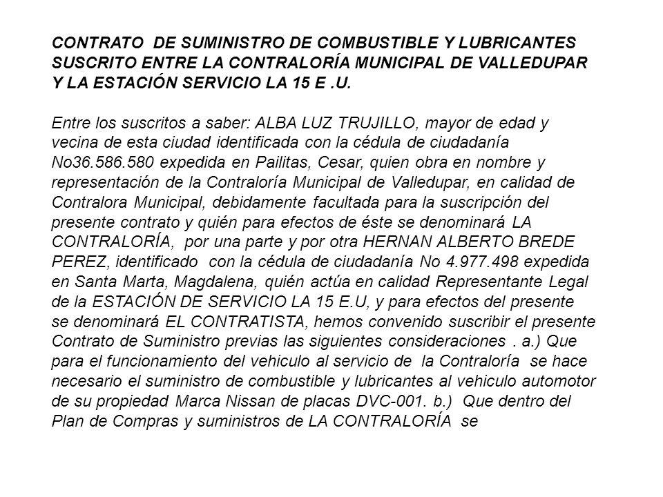 CONTRATO DE SUMINISTRO DE COMBUSTIBLE Y LUBRICANTES SUSCRITO ENTRE LA CONTRALORÍA MUNICIPAL DE VALLEDUPAR Y LA ESTACIÓN SERVICIO LA 15 E.U.