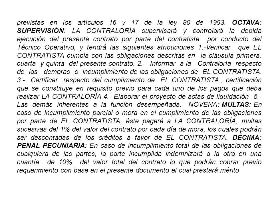 previstas en los artículos 16 y 17 de la ley 80 de 1993.