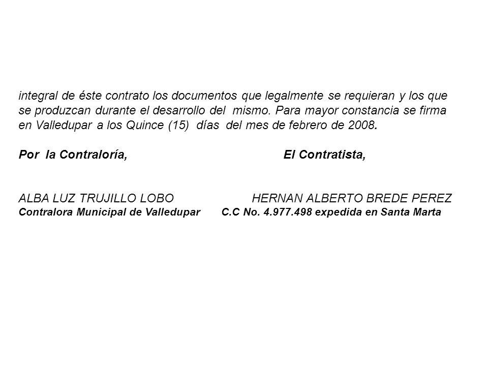 integral de éste contrato los documentos que legalmente se requieran y los que se produzcan durante el desarrollo del mismo.