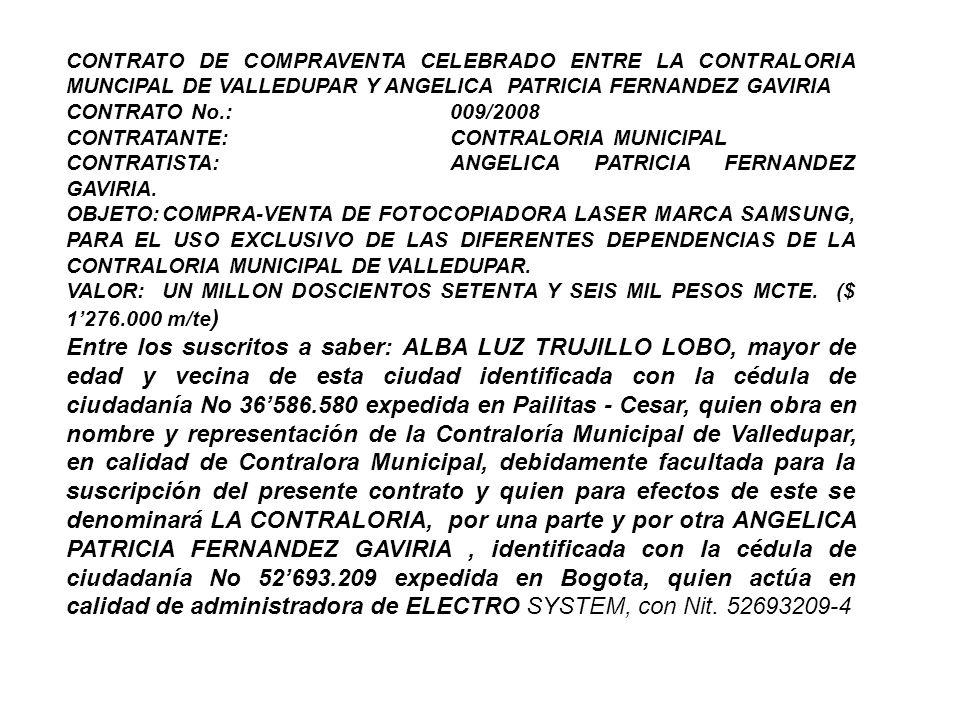 CONTRATO DE COMPRAVENTA CELEBRADO ENTRE LA CONTRALORIA MUNCIPAL DE VALLEDUPAR Y ANGELICA PATRICIA FERNANDEZ GAVIRIA CONTRATO No.:009/2008 CONTRATANTE:CONTRALORIA MUNICIPAL CONTRATISTA:ANGELICA PATRICIA FERNANDEZ GAVIRIA.