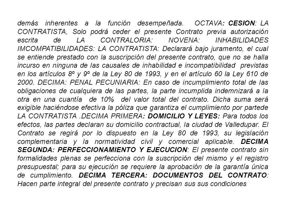 los siguientes documentos: a.- El estudio de conveniencia y oportunidad, b.- La propuesta de LA CONTRATISTA, c.- Los demás documentos que legalmente se requieran y los que se produzcan durante el desarrollo del mismo.