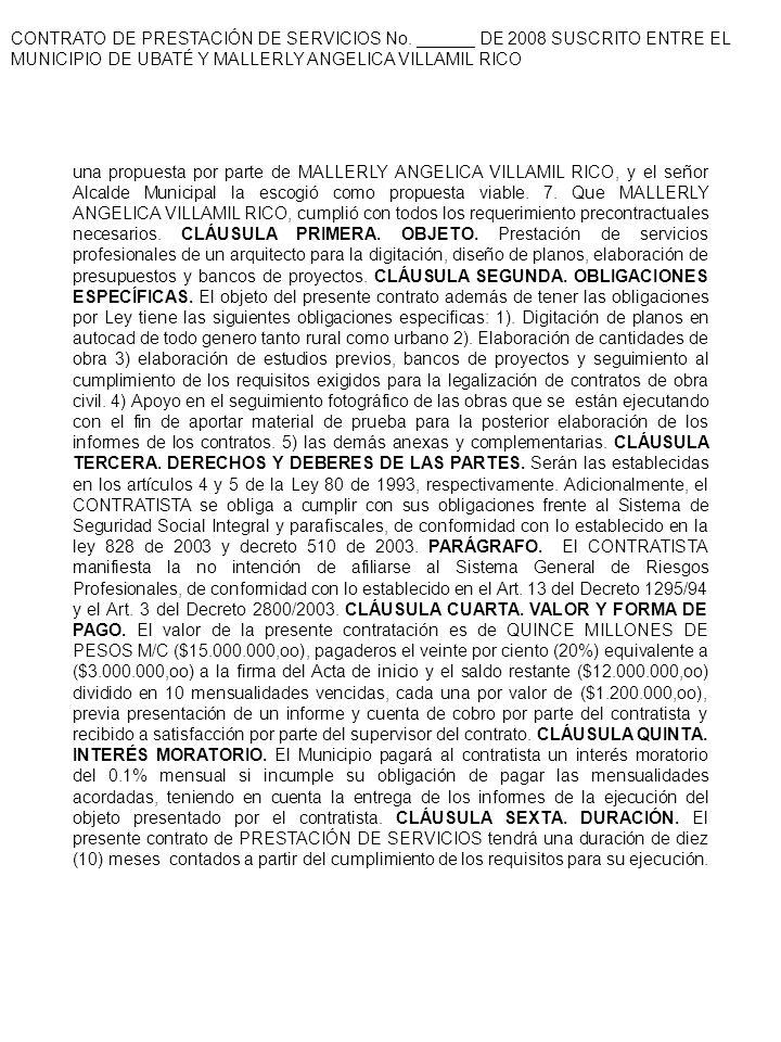 CONTRATO DE PRESTACIÓN DE SERVICIOS No. ______ DE 2008 SUSCRITO ENTRE EL MUNICIPIO DE UBATÉ Y MALLERLY ANGELICA VILLAMIL RICO una propuesta por parte
