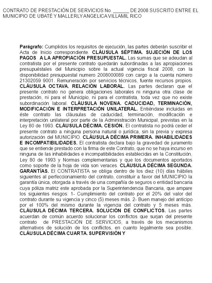 CONTRATO DE PRESTACIÓN DE SERVICIOS No. ______ DE 2008 SUSCRITO ENTRE EL MUNICIPIO DE UBATÉ Y MALLERLY ANGELICA VILLAMIL RICO Parágrafo: Cumplidos los