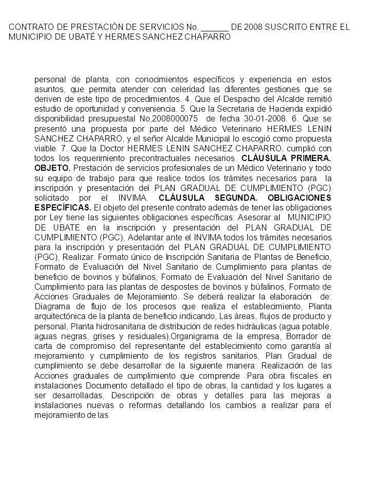 CONTRATO DE PRESTACIÓN DE SERVICIOS No. ______ DE 2008 SUSCRITO ENTRE EL MUNICIPIO DE UBATÉ Y HERMES SANCHEZ CHAPARRO personal de planta, con conocimi