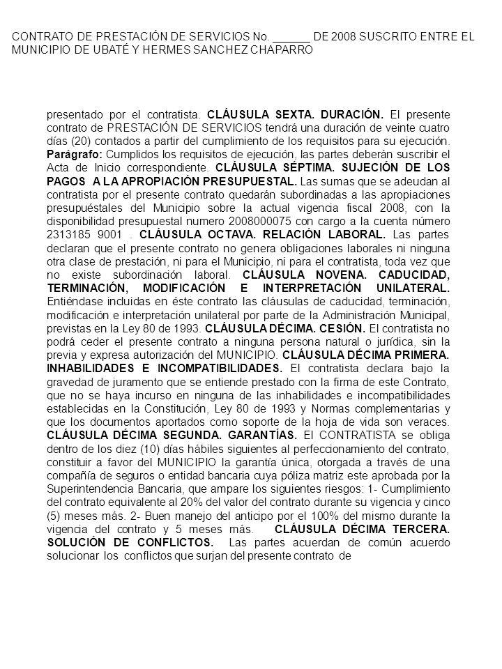 CONTRATO DE PRESTACIÓN DE SERVICIOS No. ______ DE 2008 SUSCRITO ENTRE EL MUNICIPIO DE UBATÉ Y HERMES SANCHEZ CHAPARRO presentado por el contratista. C