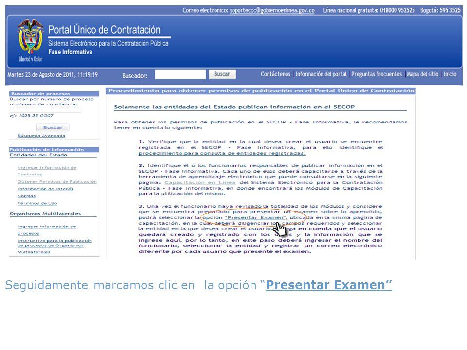 Seguidamente marcamos clic en la opción Presentar Examen