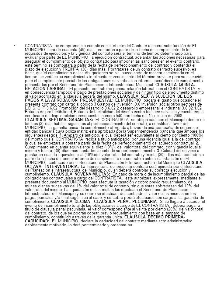 CONTRATISTA se compromete a cumplir con el objeto del Contrato a entera satisfacción de EL MUNICIPIO será de cuarenta (45) días, contados a partir de la fecha de cumplimiento de los requisitos de ejecución: y la vigencia del contrato será el termino de tiempo determinado para evaluar por parte de EL MUNICIPIO la ejecución contractual, adelantar las acciones necesarias para asegurar el cumplimiento del objeto contratado para imponer las sanciones en el evento contrario, este término se computara a partir de la fecha de perfeccionamiento del contrato y contendrá el plazo de ejecución y TREINTA (30) días más.