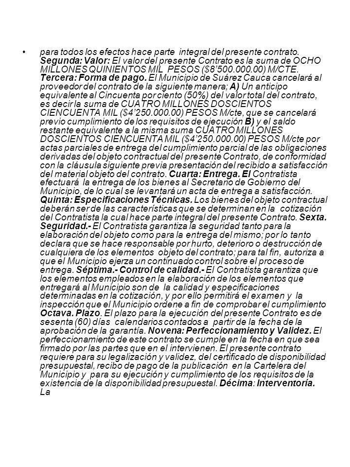 interventoría del contrato será ejercida por él Secretario de Gobierno o el funcionario que el designe.