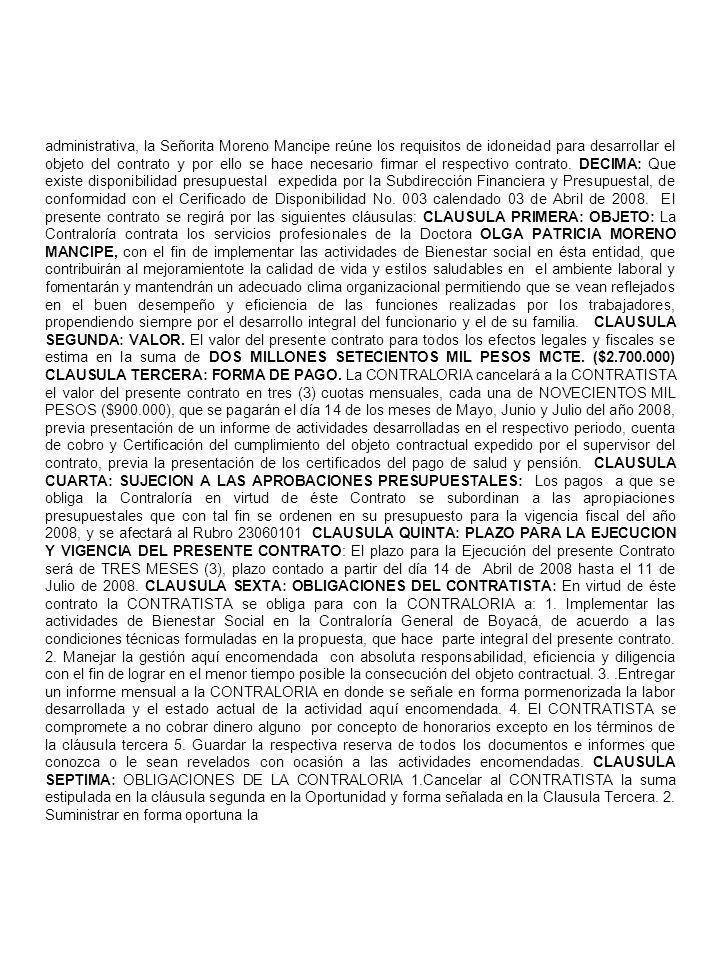 administrativa, la Señorita Moreno Mancipe reúne los requisitos de idoneidad para desarrollar el objeto del contrato y por ello se hace necesario firm