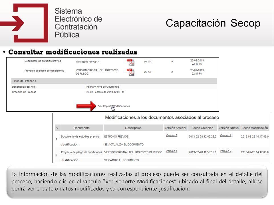 Consultar modificaciones realizadas Consultar modificaciones realizadas La información de las modificaciones realizadas al proceso puede ser consultad