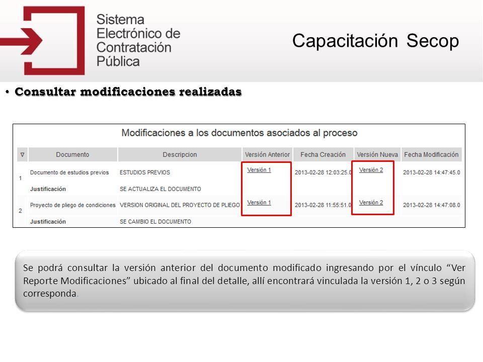 Consultar modificaciones realizadas Consultar modificaciones realizadas Se podrá consultar la versión anterior del documento modificado ingresando por