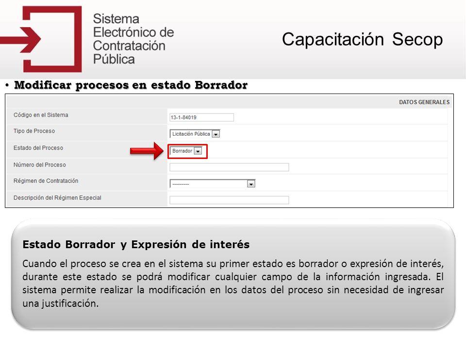 Modificar procesos en estado Borrador Modificar procesos en estado Borrador Estado Borrador y Expresión de interés Cuando el proceso se crea en el sis