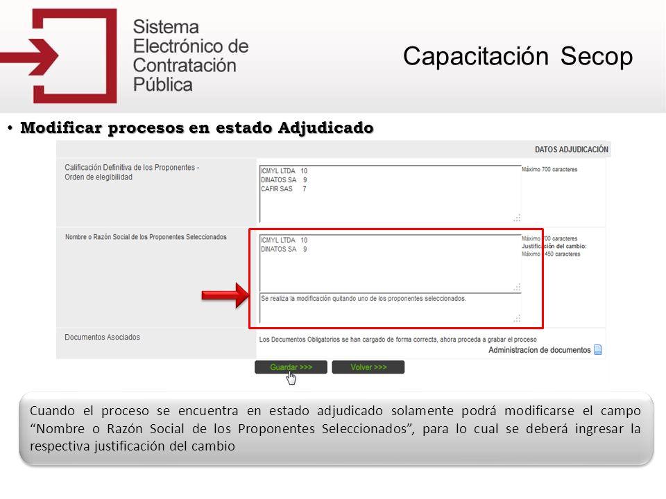 Modificar procesos en estado Adjudicado Modificar procesos en estado Adjudicado Cuando el proceso se encuentra en estado adjudicado solamente podrá mo