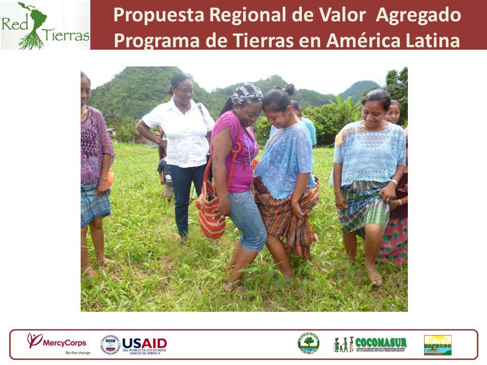 Propuesta Regional de Valor Agregado Programa de Tierras en América Latina