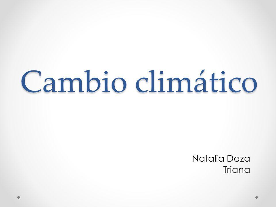 Cambio climático Natalia Daza Triana