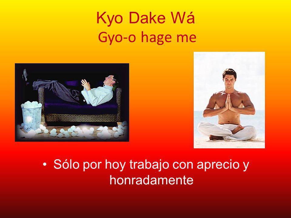 Kyo Dake Wá Kansha shite Sólo por hoy soy agradecido