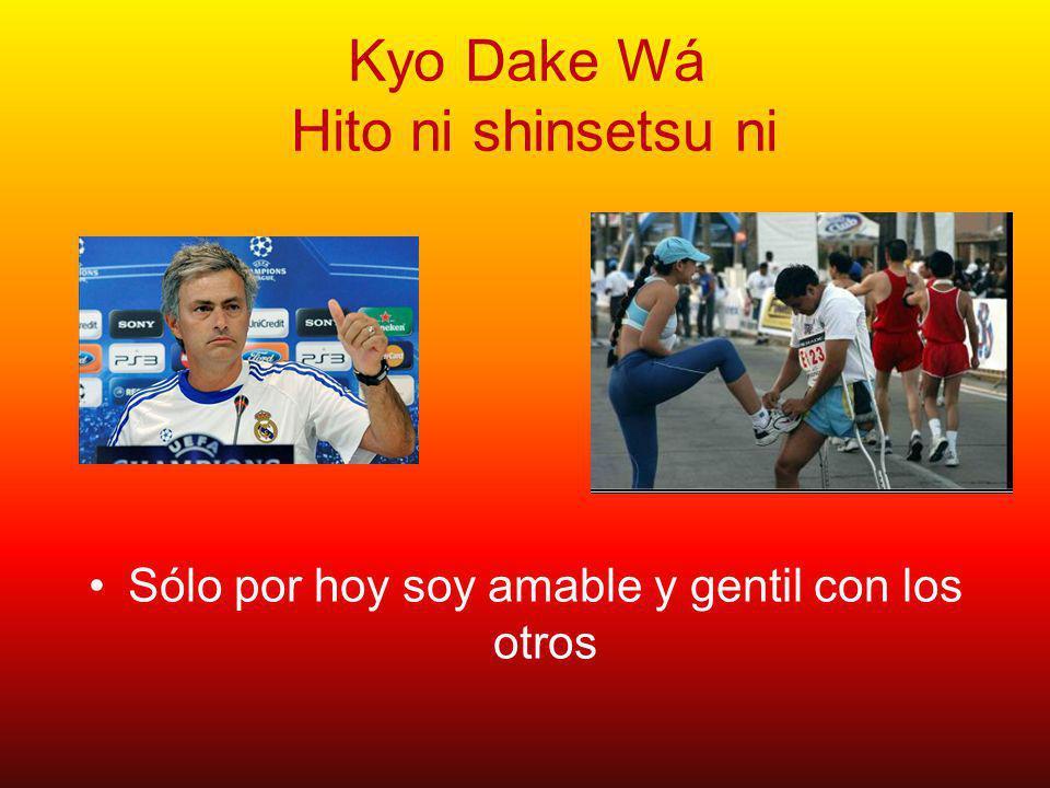 Kyo Dake Wá Gyo-o hage me Sólo por hoy trabajo con aprecio y honradamente