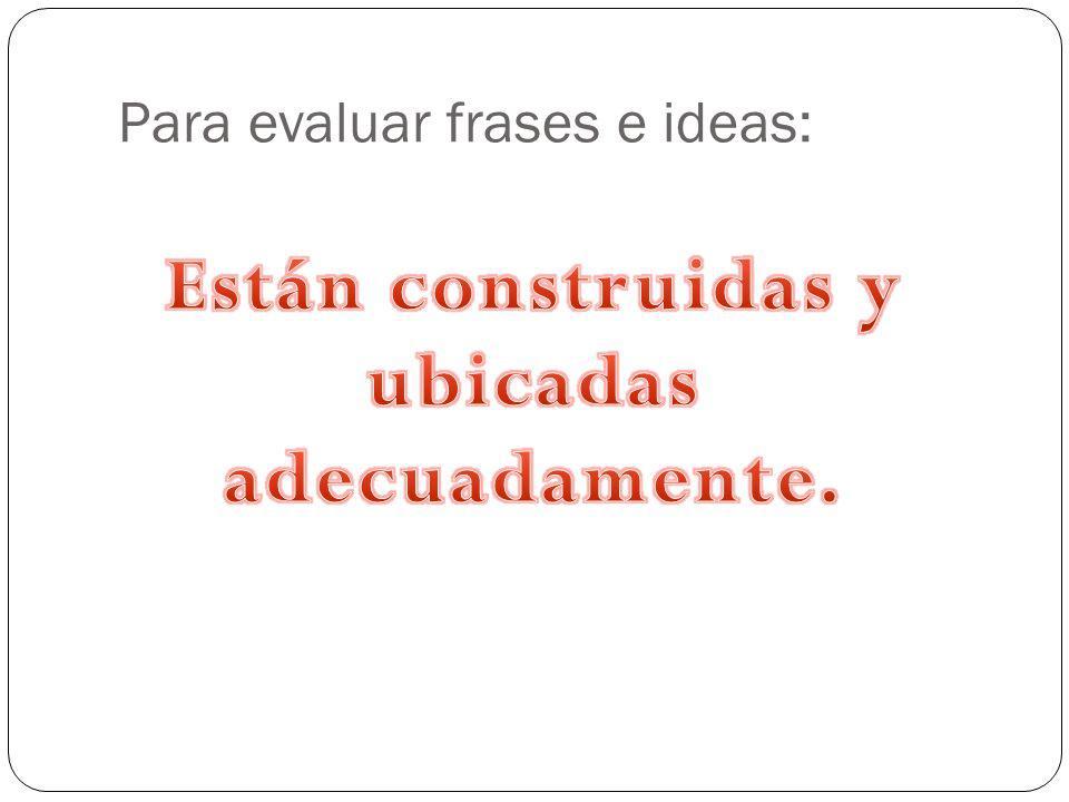Para evaluar frases e ideas: