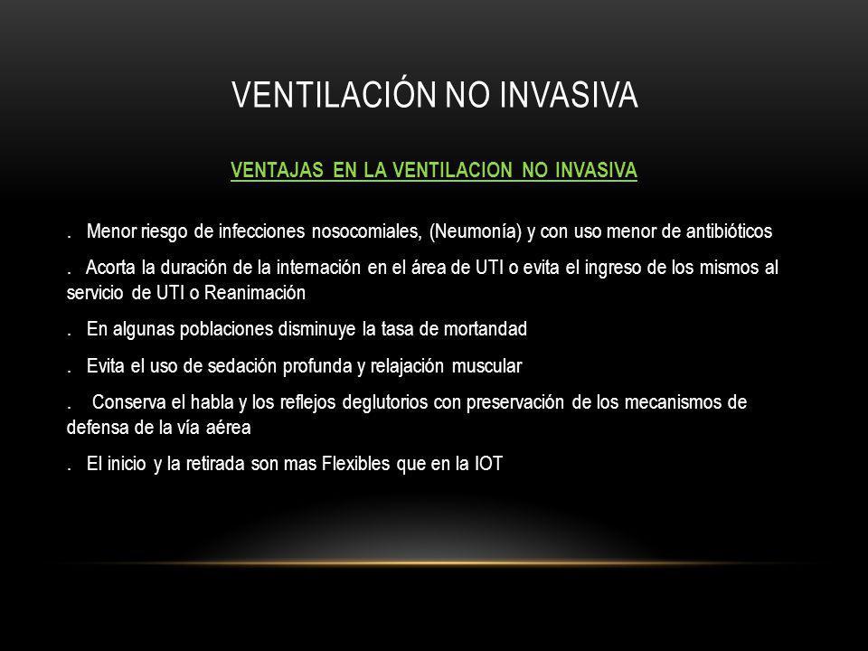 VENTILACIÓN NO INVASIVA VENTAJAS EN LA VENTILACION NO INVASIVA.