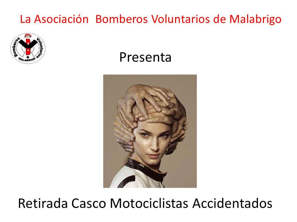 Retirada Casco Motociclistas Accidentados La Asociación Bomberos Voluntarios de Malabrigo Presenta