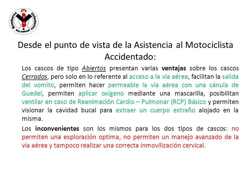 Desde el punto de vista de la Asistencia al Motociclista Accidentado: Los cascos de tipo Abiertos presentan varias ventajas sobre los cascos Cerrados,