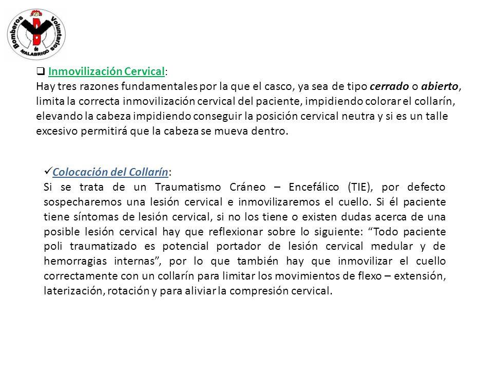 Inmovilización Cervical : Hay tres razones fundamentales por la que el casco, ya sea de tipo cerrado o abierto, limita la correcta inmovilización cerv