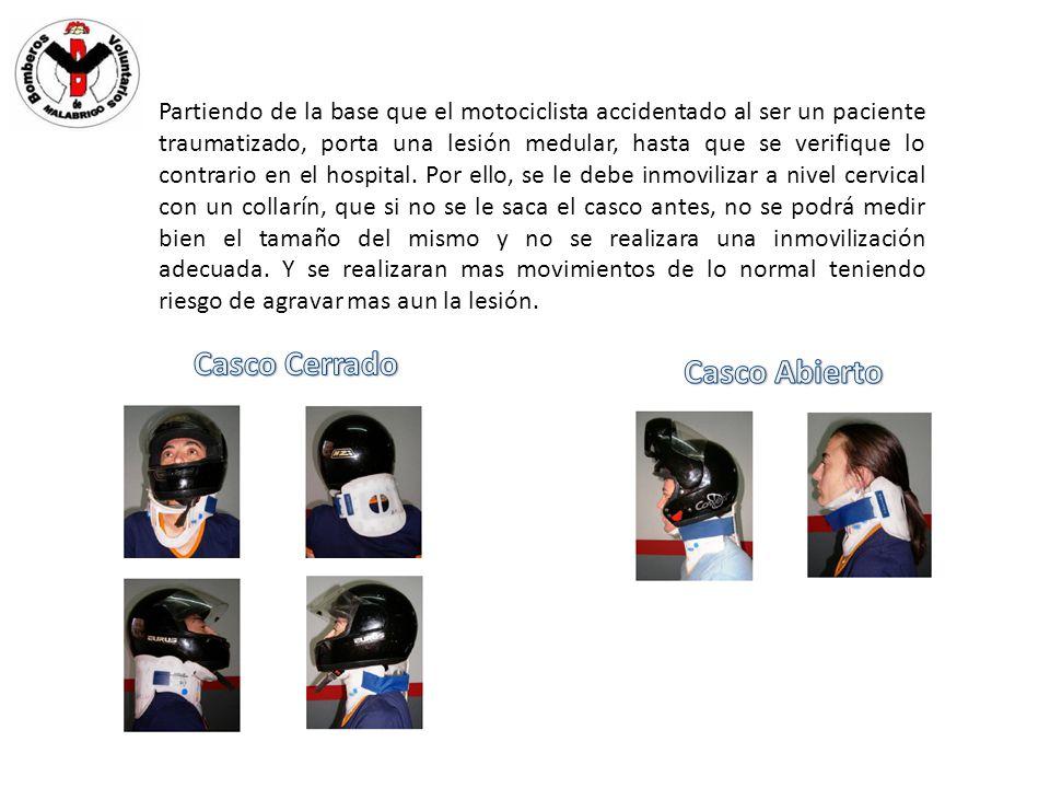Partiendo de la base que el motociclista accidentado al ser un paciente traumatizado, porta una lesión medular, hasta que se verifique lo contrario en