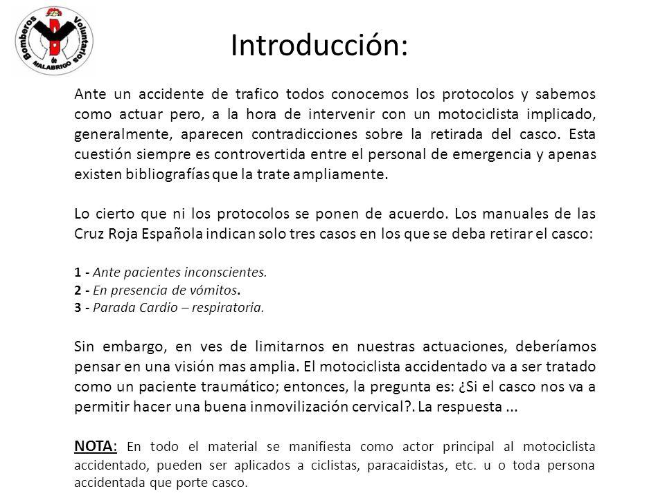 Introducción: Ante un accidente de trafico todos conocemos los protocolos y sabemos como actuar pero, a la hora de intervenir con un motociclista impl