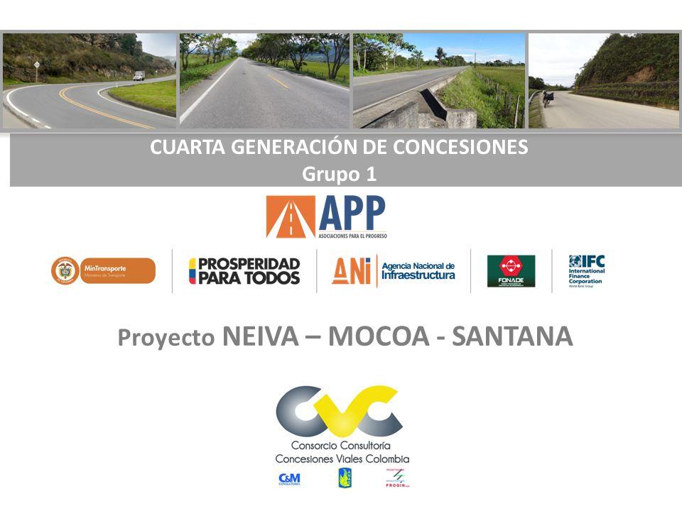CUARTA GENERACIÓN DE CONCESIONES Grupo 1 Proyecto NEIVA – MOCOA - SANTANA