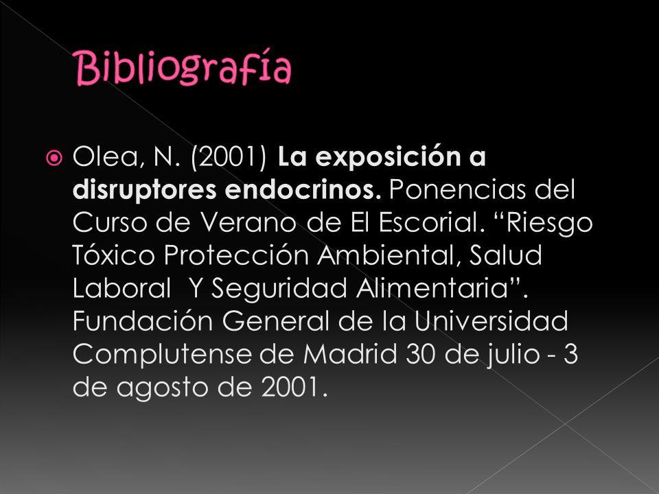 Olea, N.(2001) La exposición a disruptores endocrinos.
