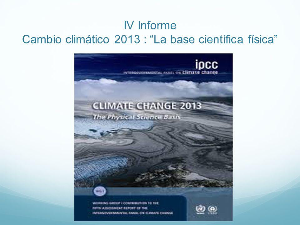 IV Informe Cambio climático 2013 : La base científica física