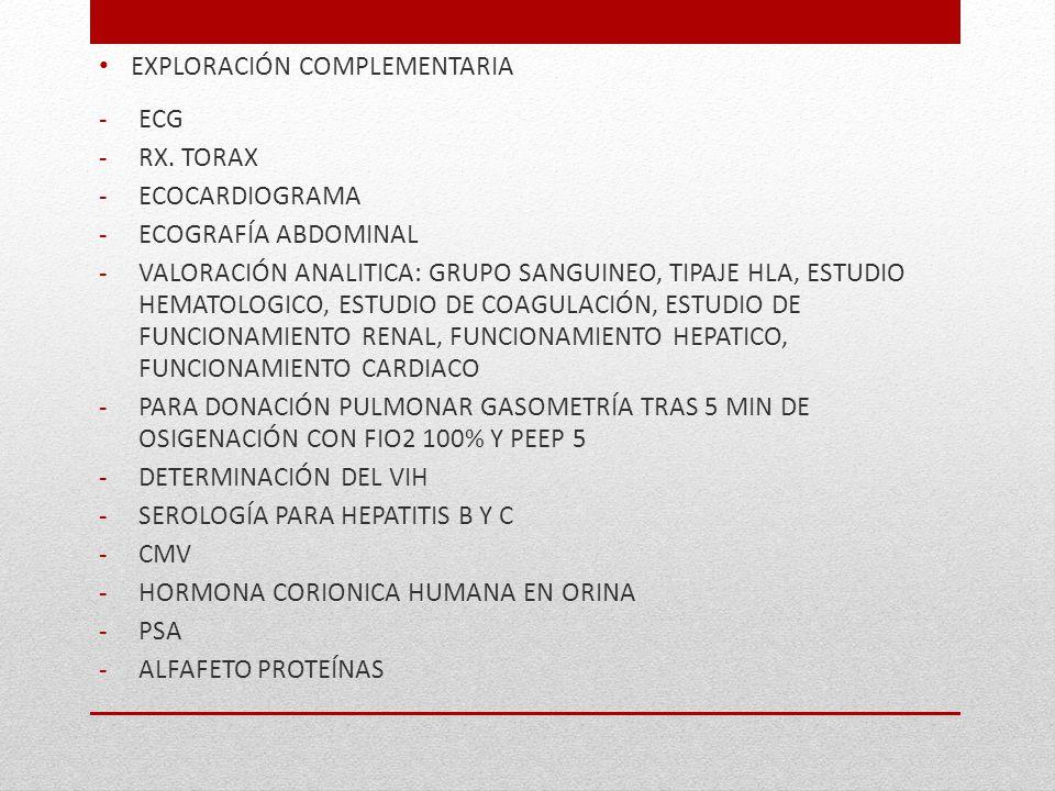 EXPLORACIÓN COMPLEMENTARIA -ECG -RX. TORAX -ECOCARDIOGRAMA -ECOGRAFÍA ABDOMINAL -VALORACIÓN ANALITICA: GRUPO SANGUINEO, TIPAJE HLA, ESTUDIO HEMATOLOGI