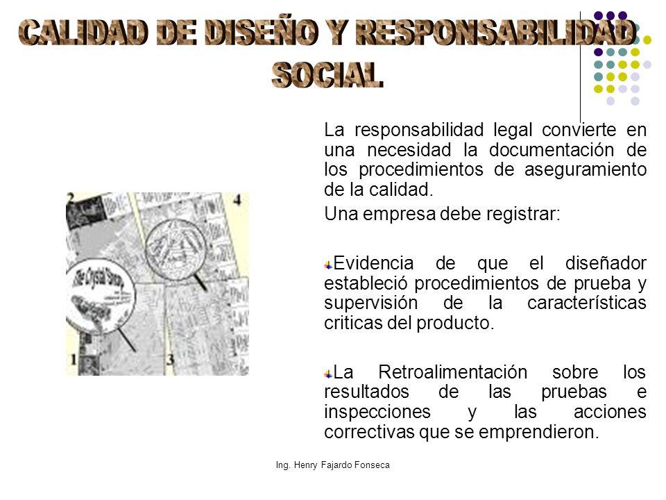 Ing. Henry Fajardo Fonseca La responsabilidad legal convierte en una necesidad la documentación de los procedimientos de aseguramiento de la calidad.