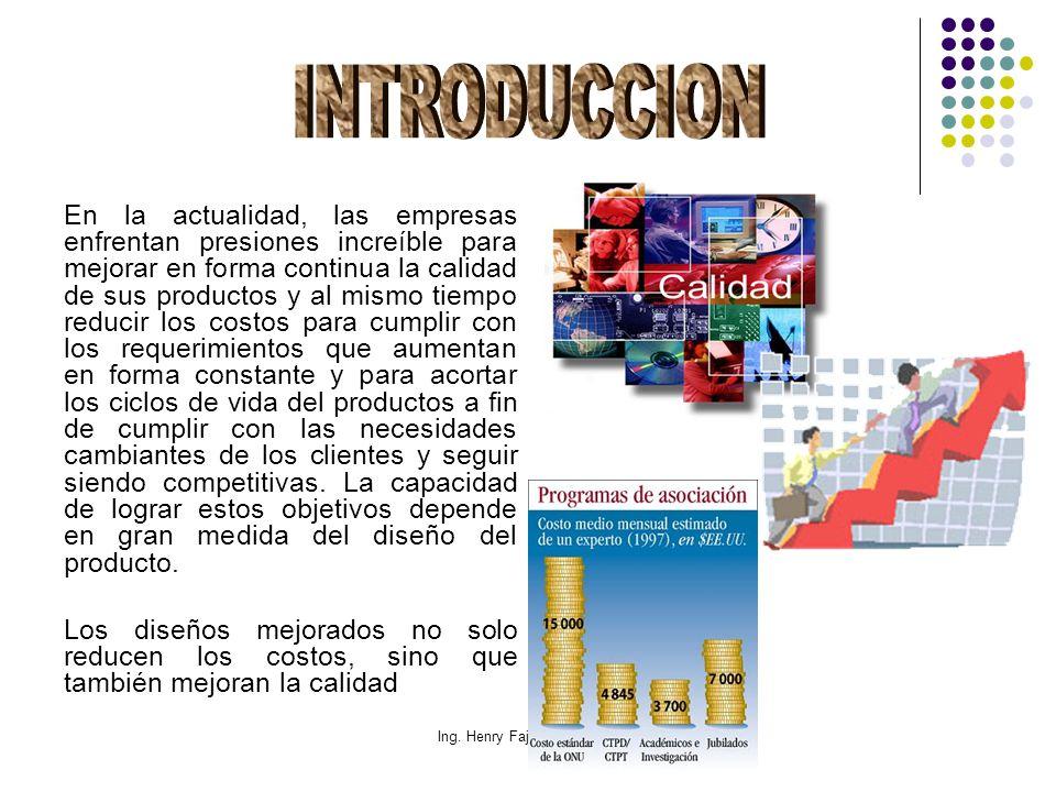 Ing. Henry Fajardo Fonseca En la actualidad, las empresas enfrentan presiones increíble para mejorar en forma continua la calidad de sus productos y a