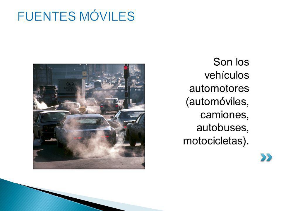 Son los vehículos automotores (automóviles, camiones, autobuses, motocicletas).