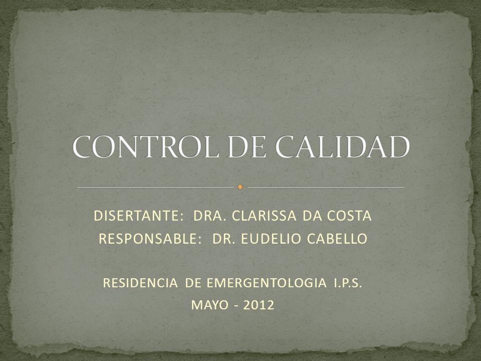 DISERTANTE: DRA. CLARISSA DA COSTA RESPONSABLE: DR. EUDELIO CABELLO RESIDENCIA DE EMERGENTOLOGIA I.P.S. MAYO - 2012
