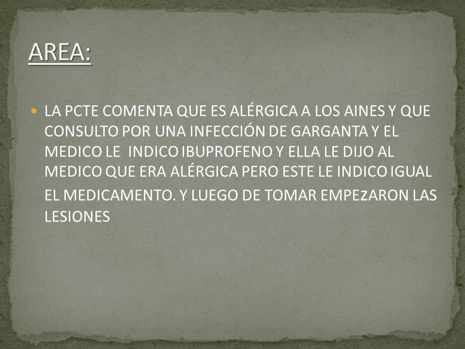 PIEL: LESIONES AMPOLLOSAS POR TODO EL CUERPO QUE VA DESDE 0,50 A 4 – 5 CM DE DIÁMETRO, CON SECRECIÓN CITRINA, ULCERAS, TODO PRURIGINOSO.