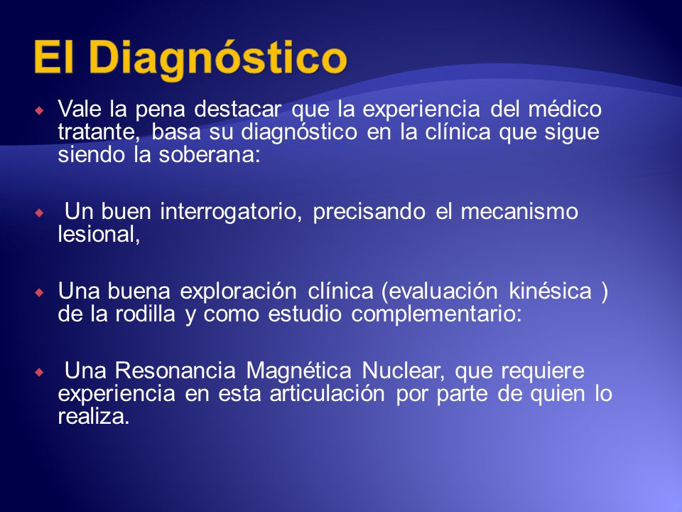 Vale la pena destacar que la experiencia del médico tratante, basa su diagnóstico en la clínica que sigue siendo la soberana: Un buen interrogatorio,