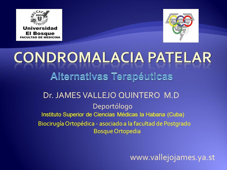 Dr. JAMES VALLEJO QUINTERO M.D Deportólogo Biocirugía Ortopédica - asociado a la facultad de Postgrado Bosque Ortopedia www.vallejojames.ya.st Institu